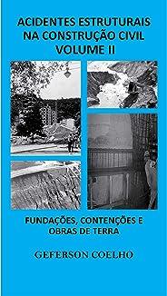 Acidentes Estruturais na Construção Civil - Volume 2: Fundações, Contenções e  Obras de Terra