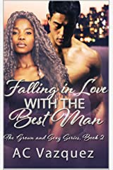 Falling In Love With The Best Man: The Grown and Sexy Series Book 2 Kindle Edition