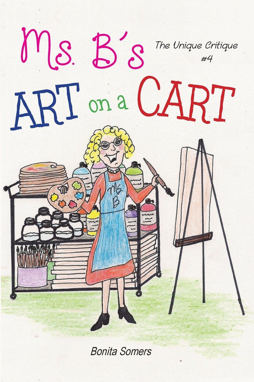 Download Ms. B's Art on a Cart: The Unique Critique (Ms. B's Art on Cart) pdf epub