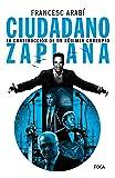 Ciudadano Zaplana. La construcción de un régimen corrupto (Investigación nº 170)