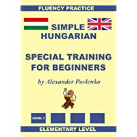 Hungarian-English, Simple Hungarian, Special Training For Beginners, Elementary...
