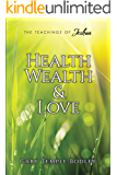 Health, Wealth & Love (The Teachings of Joshua)