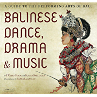 Balinese Dance, Drama & Music: A Guide to the Performing Arts of Bali book cover