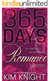 365 Days Of Writing Prompts For Romance Writers (Savvy Writers Book 1)