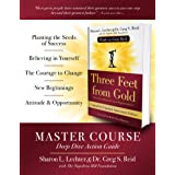 Three Feet from Gold Master Course Deep Dive Action Guide: Turn Your Obstacles into Opportunities! (Official Publication of t