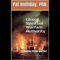 Global Spiritual Warfare Authority: Shadow Prayer Warrior (Bible Study Book 1) (English Edition)