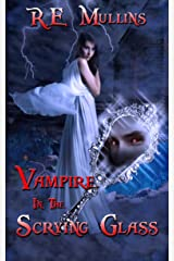Vampire in the Scrying Glass (The Blautsaugers of Amber Heights Book 2) Kindle Edition