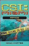 Riptide (CSI: Miami Book 4)
