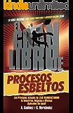 EL GRAN LIBRO de los Procesos Esbeltos; Los Principios ACTUALES de Manufactura Esbelta y Mejora Continua aplicados SIN IGUAL