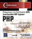 PHP 5.5 - Préparation à la certification Zend Certified PHP Engineer (ZCPE)
