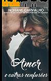 Amor e outras confusões (Devaneios)