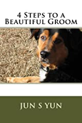 4 Steps to a Beautiful Groom Kindle Edition