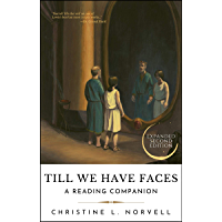 Till We Have Faces: A Myth Retold: A Reading Companion (English Edition)