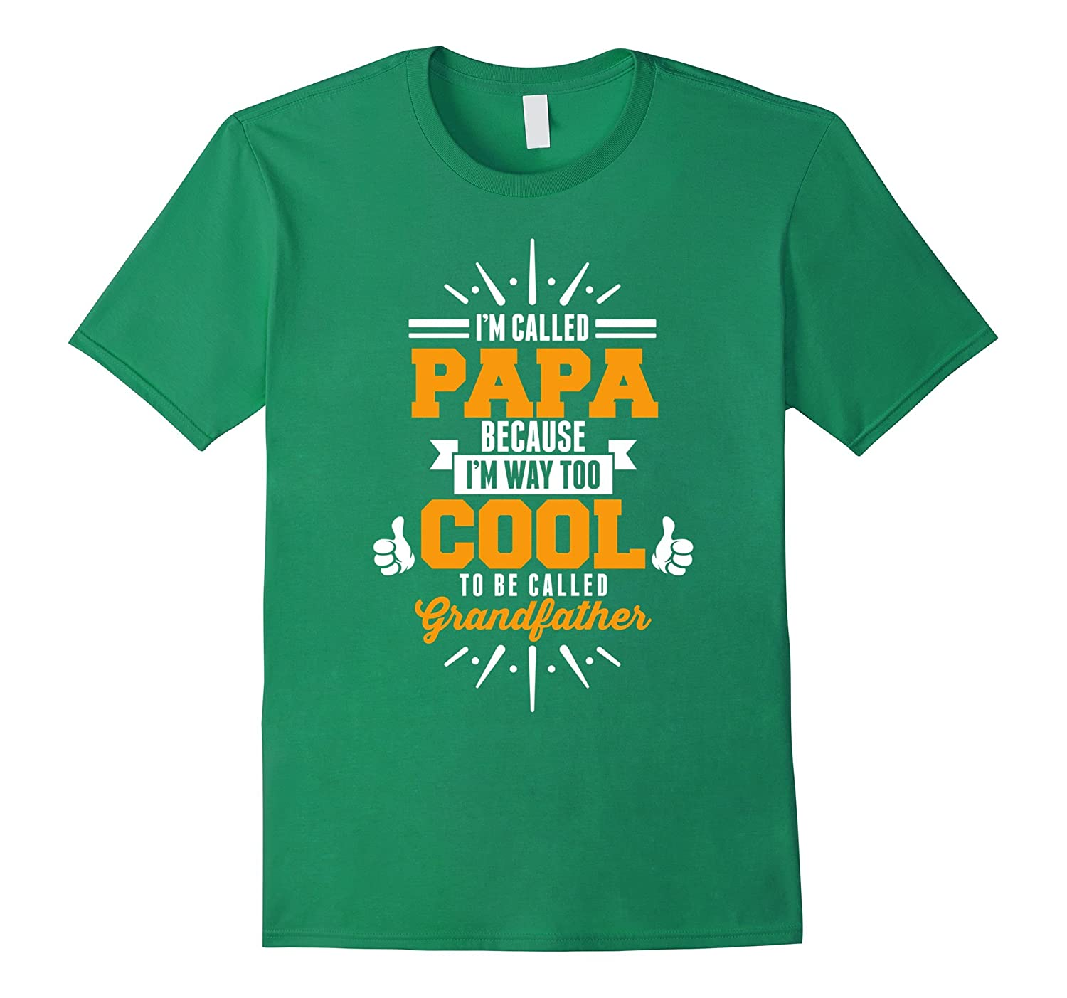 Im Called PAPA Im Way To Cool To Be called Grandfather-TH