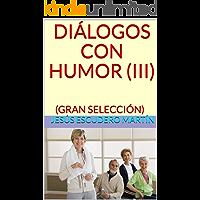 DIÁLOGOS CON HUMOR (III): (GRAN SELECCIÓN)