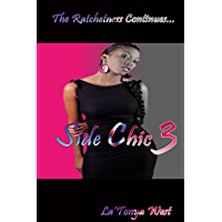 Side Chic 3 (The Ratchetness Continues)