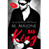 Bad King (A Standalone Alpha Billionaire Romance)