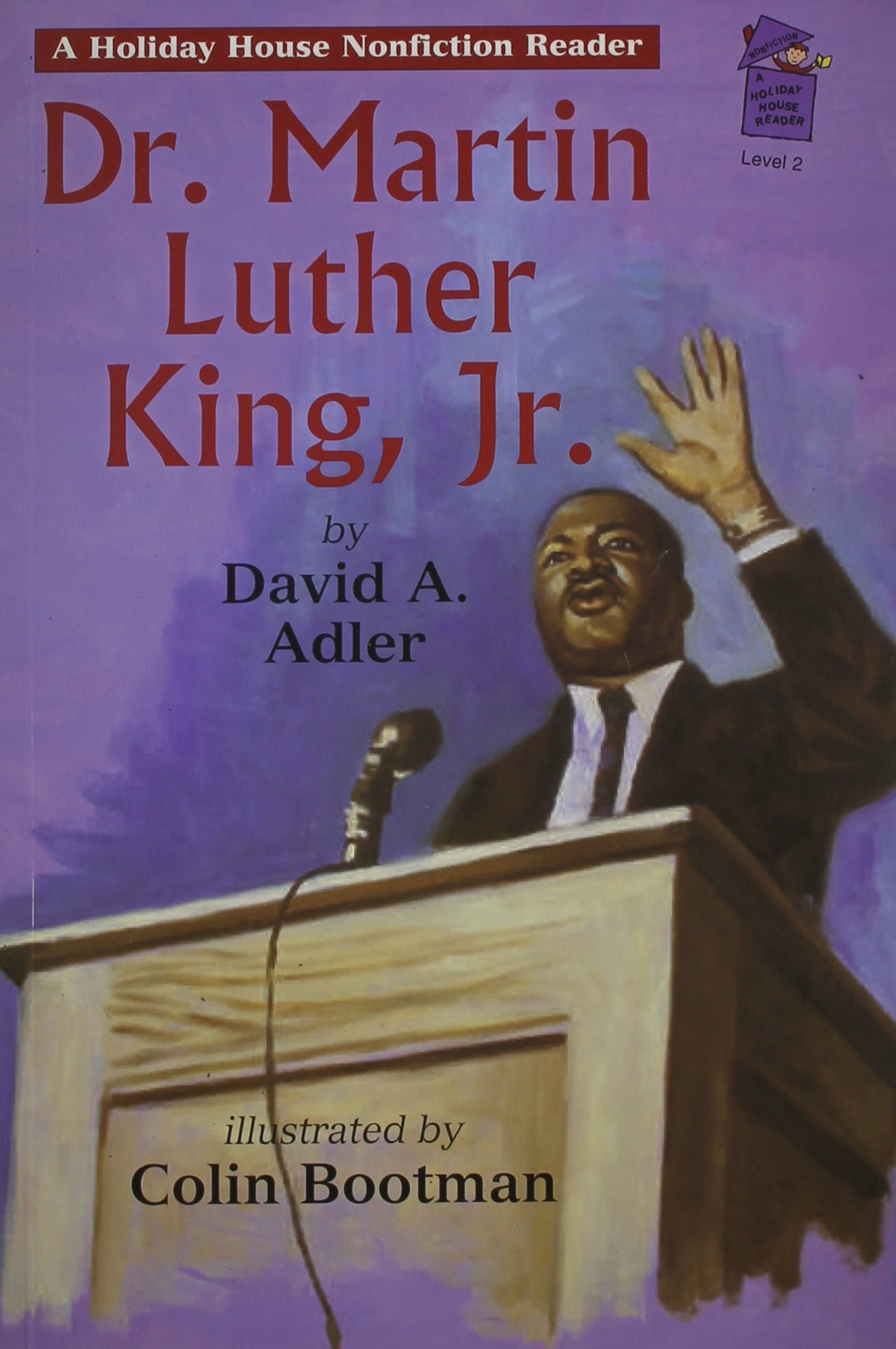 Dr. Martin Luther King, Jr.: A Holiday House Reader Level 2