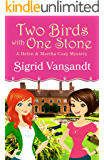 Two Birds With One Stone (A Helen & Martha Cozy Mystery Book 1)
