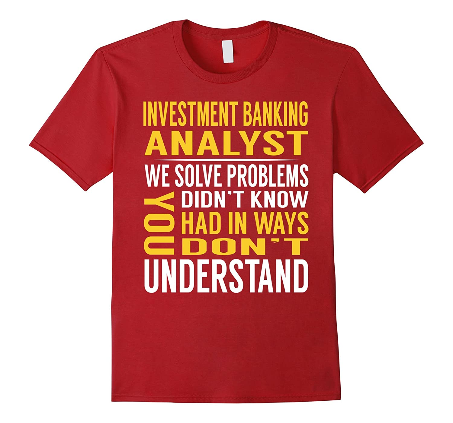 Investment Banking Analyst Solve Problems TShirt-Art