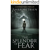 The Splendor of Fear