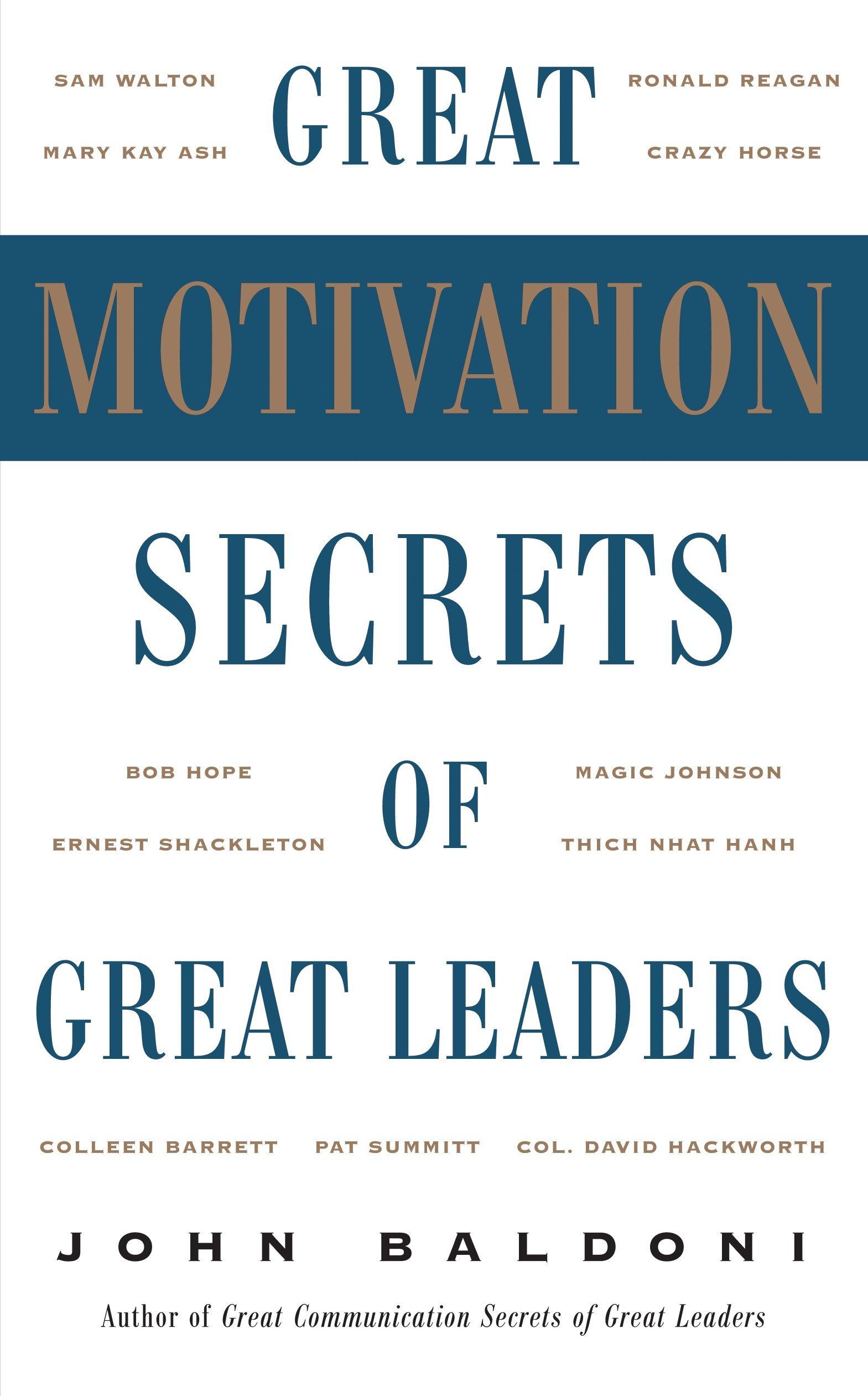 Great Motivation Secrets of Great Leaders (POD): John Baldoni ...