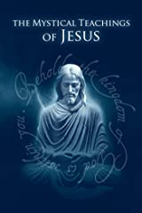 The Mystical Teachings of Jesus Kindle Edition