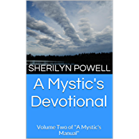 "A Mystic's Devotional: Volume Two of ""A Mystic's Manual"" (English Edition)"