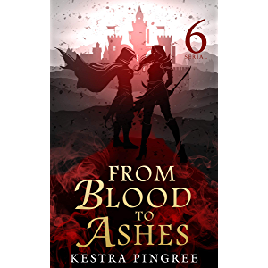 From Blood to Ashes Serial: Episode 6