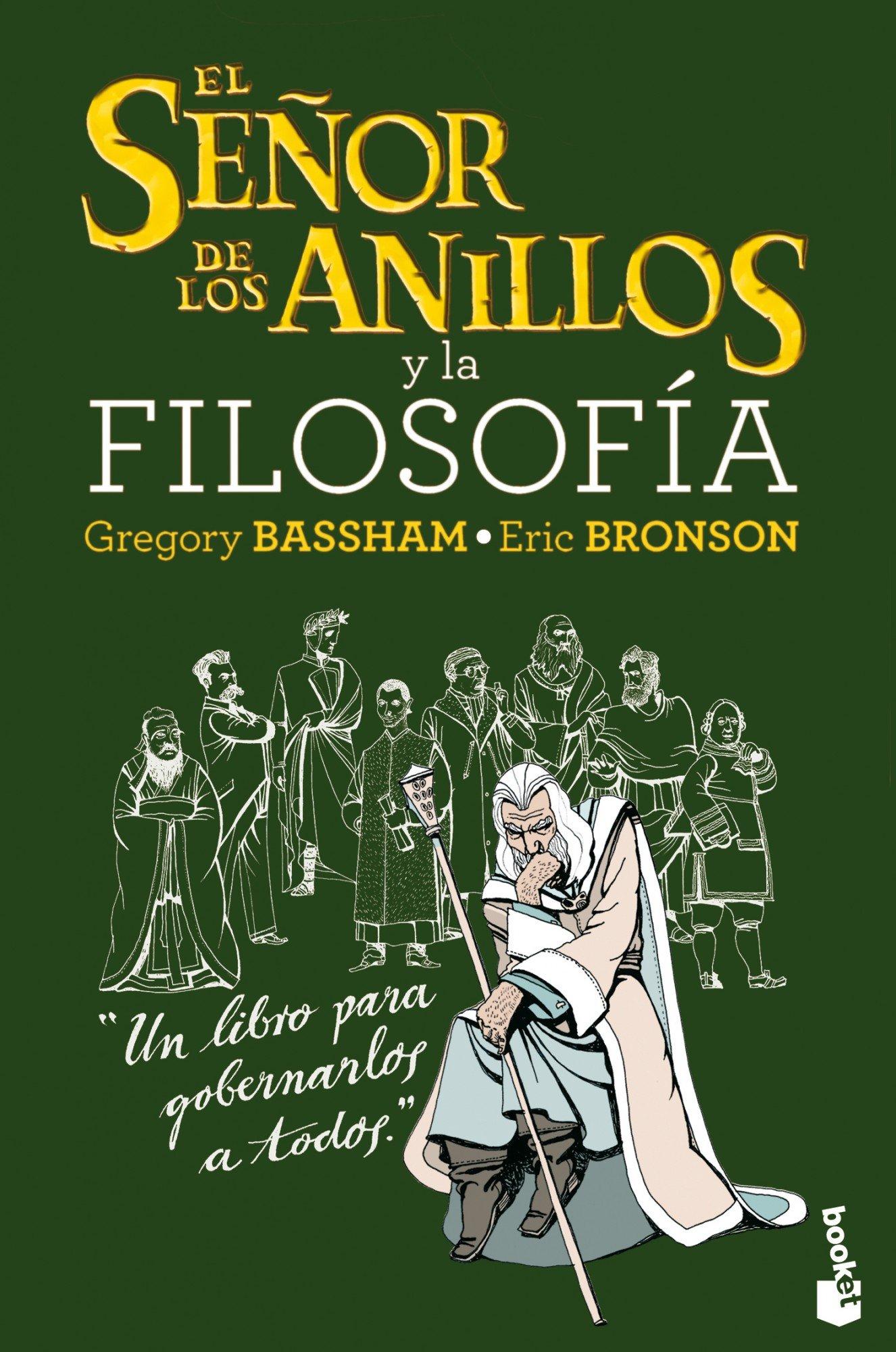El Señor de los Anillos y la filosofía (Diversos): Amazon.es: Gregory Bassham, Eric Bronson, Alejandra Chaparro: Libros