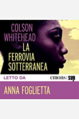 La ferrovia sotterranea Audible Audiobook