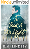 To Touch the Light: An Irons and Works Holiday Novel
