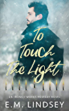 To Touch the Light: An Irons and Works Holiday Novel (English Edition)