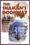The Shaman's Doorway: Opening Imagination to Power and Myth