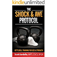 The Shock And Awe Protocol: Kettlebell Training For Size And Strength