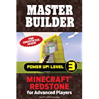 Master Builder Power Up! Level 3: Minecraft®™ Redstone for Advanced Players (English Edition)