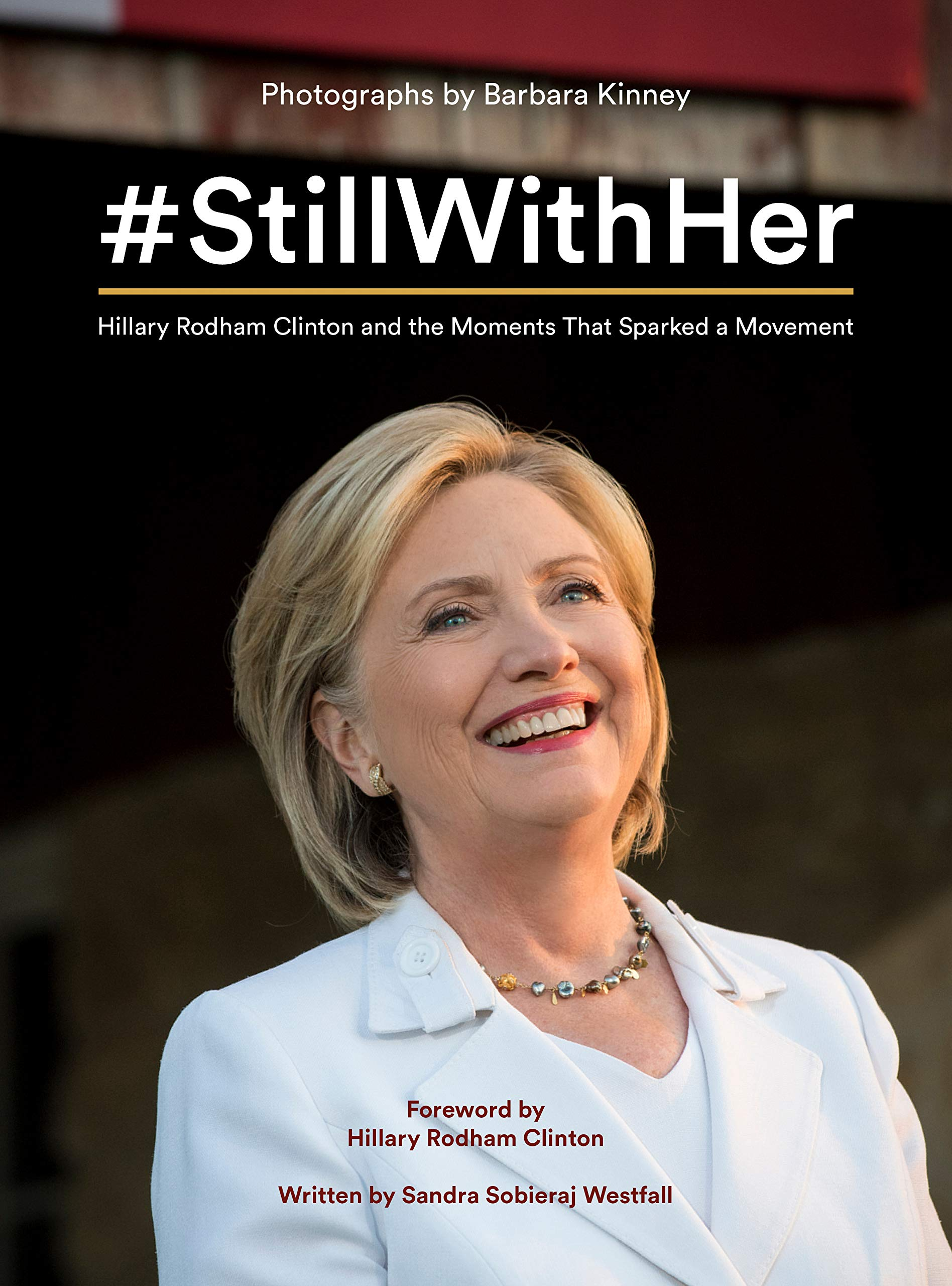stillwithher hillary rodham clinton and the moments that sparked a