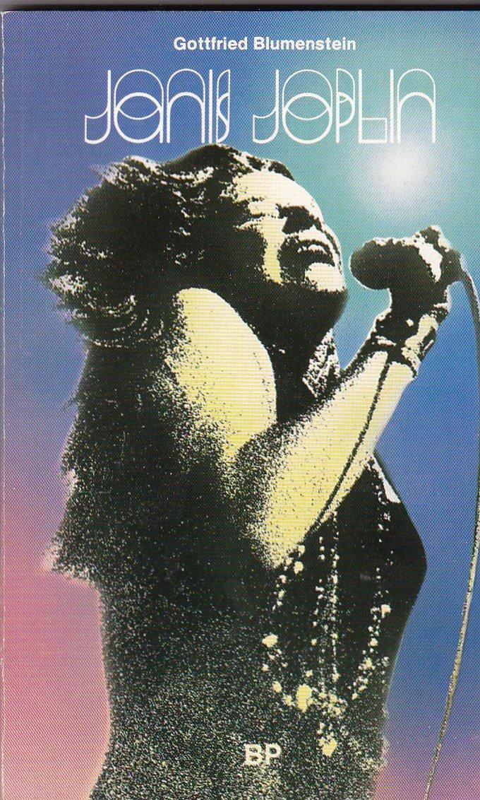 Janis Joplin. Biographie Einer Rocksängerin