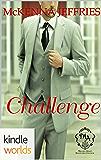 Melody Anne's Billionaire Universe: Challenge (Kindle Worlds Novella)