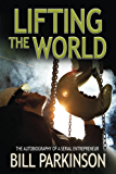Lifting the World: The autobiography of a serial entrepreneur