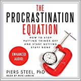 The Procrastination Equation: How to Stop Putting