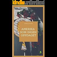 Amerika som ingen oppdaget (Norwegian Edition)