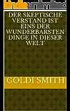 Der skeptische Verstand ist eins der wunderbarsten Dinge in dieser Welt (German Edition)