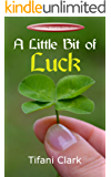 A Little Bit of Luck (Holiday Novella Collection)