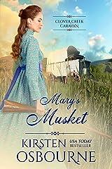 Mary's Musket (Clover Creek Caravan Book 2) Kindle Edition
