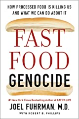 Fast Food Genocide: How Processed Food is Killing Us and What We Can Do About It Paperback
