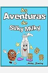 Livro infantil em portugues, Children's Portuguese Books: As Aventuras de Silky Milky (Livro infantil ilustrado) eBook Kindle