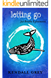 Letting Go (JUST BREATHE Ephemera Book 2)