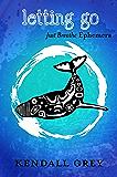 Letting Go (JUST BREATHE Ephemera Book 2)