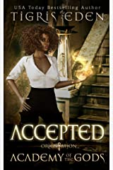 Accepted : Orientation (Academy of the Gods Book 1) Kindle Edition